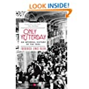 an informal look at life in the 1920s in only yesterday by frederick lewis allen In 1931, frederick lewis allen's only yesterday: an informal history of  day  but also looks at sports, movies, and the growth of advertising,.