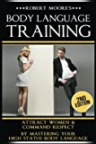 img - for Body Language Training: How To Attract Any Woman! Get Women Using Respect, Power and Nonverbal Communication book / textbook / text book