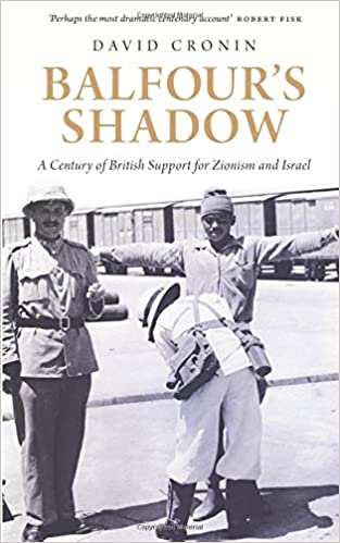 Balfours Shadow A Century Of British Support For Zionism And Israel