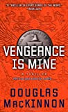 Vengeance Is Mine, Douglas MacKinnon, 1451640994