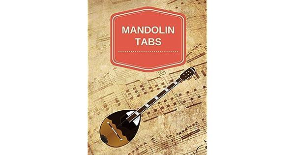 Mandolin Tabs: Write Down Your Own Mandolin Music! Blank Sheet Music