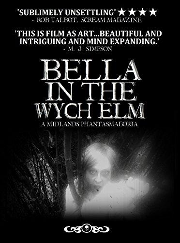 Bella In The Wych Elm: A Midlands Phantasmagoria
