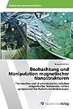 Beobachtung und Manipulation Magnetischer Nanostrukturen, Benjamin Ehlers and Ehlers Benjamin, 3639466152