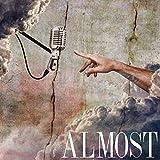 Almost [Explicit]