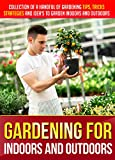 DISCOVER:: Collection Of A Handful Of Gardening Tips, Tricks, Strategies And Idea's To Garden Indoors And Outdoors * * * LIMITED TIME OFFER!  *  * *  BOOK #1 PREVIEW Natural medicine may be scoffed at by people who think that science and tec...
