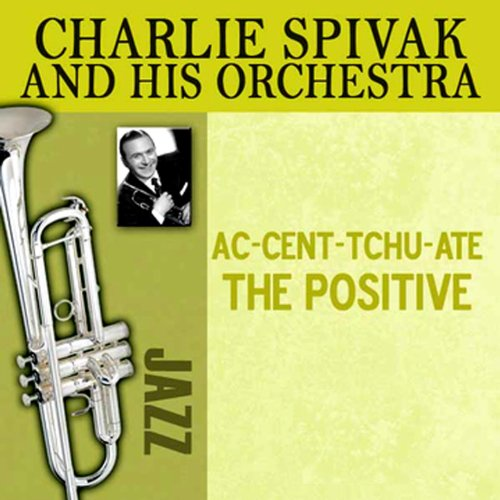 AC-Cent-Tchu-Ate the Positive (Bing Crosby Ac Cent Tchu Ate The Positive)