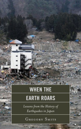 Download When the Earth Roars: Lessons from the History of Earthquakes in Japan (Asia/Pacific/Perspectives) Pdf