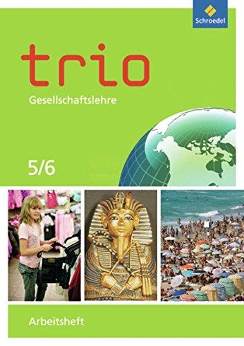 Trio Gesellschaftslehre - Ausgabe 2011 für Nordrhein-Westfalen: Arbeitsheft 5 / 6