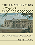 The Transformation of Virginia, 1740-1790 (Published by the Omohundro Institute of Early American History and Culture and the University of North Carolina Press)