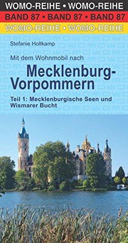 Mit dem Wohnmobil nach Mecklenburg-Vorpommern: Teil 1: Mecklenburgische Seen und Wismarer Bucht (Womo-Reihe) Taschenbuch – 1. Mai 2017 Stefanie Holtkamp 3869038713 Europa physisch
