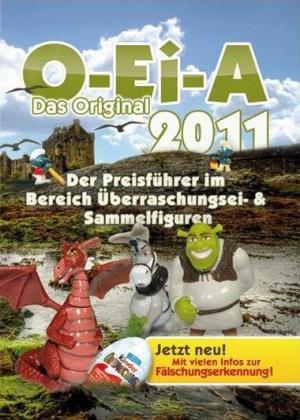 O-Ei-A Preisführer 2011: Überraschungsei- und Sammelfiguren Preisführer