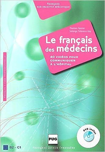 Téléchargement Le français des médecins : 40 vidéos pour communiquer à l'hôpital (1DVD) pdf, epub ebook