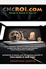 CNCROi.com V5: Think it, Build it, Sell it! Paperback