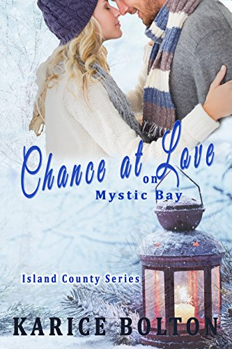 (Chance at Love on Mystic Bay (Island County Series Book 6))