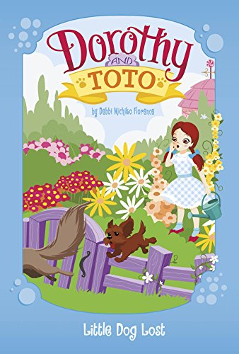 Dorothy and Toto Little Dog Lost -