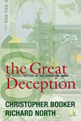 The Great Deception: A Secret History of the European Union