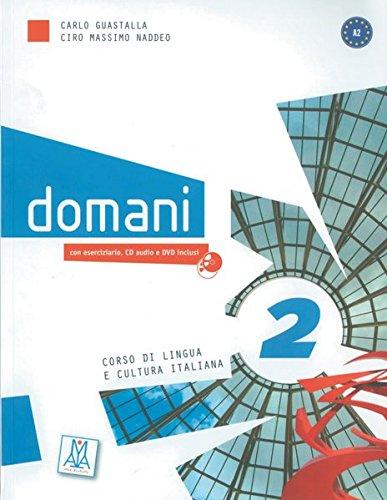 domani 2: Corso di lingua e cultura italiana / Kurs- und Arbeitsbuch mit DVD-ROM und Audio-CD