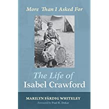 The Life of Isabel Crawford: More Than I Asked For