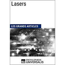 Lasers: Les Grands Articles d'Universalis (French Edition)