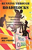 Running Through Roadblocks, Jerry Del Priore, 1934452033