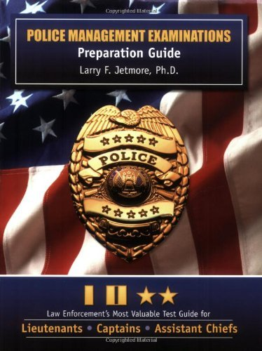 Police Management Examinations: Preparation Guide by Larry F. Jetmore (2003-01-01)