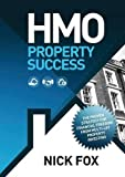 HMO Property Success the Proven Strategy for Financial Freedom Through Multi-Let Property Investing