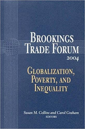 Brookings Trade Forum, 2004: Globalization, Poverty, and Inequality