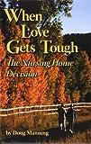 When Love Gets Tough, the Nursing Home Decision