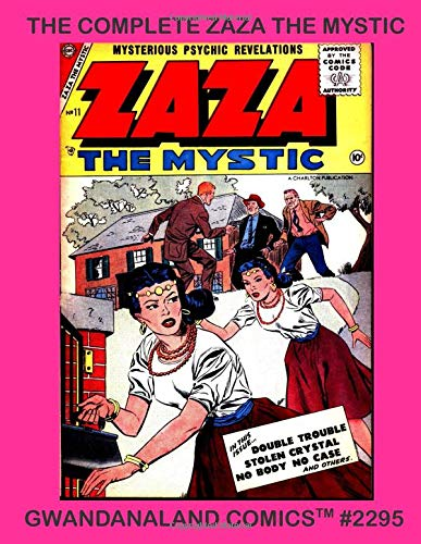 Pdf Comics The Complete Zaza The Mystic: Gwandanaland Comics #2295 - Her Full Series - Two Complete Issues - The Amazon 'Psychic' Detective!