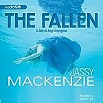 The Fallen: A Jade De Jong Investigation, Book 3   Jassy Mackenzie