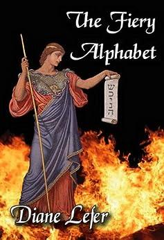 The Fiery Alphabet by [Lefer, Diane]