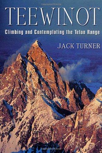 Download Teewinot: A Year in the Teton Range ebook