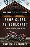 Shop Class as Soulcraft, Matthew B. Crawford, 0143117467