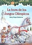 La casa del árbol # 16 La hora de los Juegos Olímpicos / Hour of the Olympics (Spanish Edition) (La Casa Del Arbol / Magic Tree House)