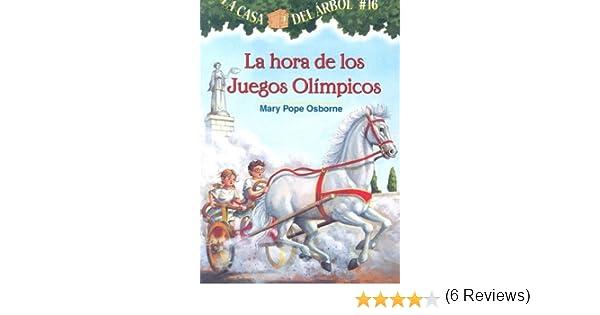 La Hora De Los Juegos Olimpicos: 16 La Casa Del Arbol / Magic Tree House: Amazon.es: Osborne, Mary Pope, Murdocca, Salvatore, Brovelli, Marcela: Libros