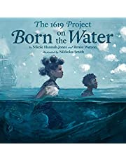 The 1619 Project: Born on the Water