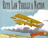 Front cover for the book Ruth Law Thrills a Nation by Don Brown