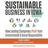 Sustainable Business in Iowa: How Leading Companies Profit from Environmental and Social Responsibility