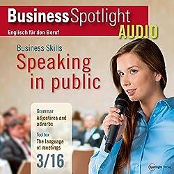 Business Spotlight Audio - Speaking in public. 3/2016