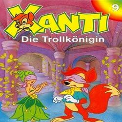 Die Trollkönigin (Xanti 9)