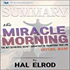 Summary: The Miracle Morning: The Not-So-Obvious Secret Guaranteed to Transform Your Life (Before 8 a.m.) Hörbuch von  Readtrepreneur Publishing Gesprochen von: Daniel Greenberg