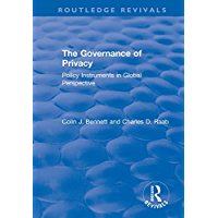The Governance of Privacy: Policy Instruments in Global Perspective (English Edition)