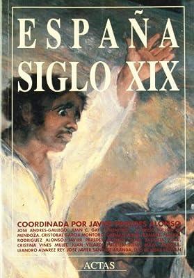 ESPAÑA SIGLO XIX (Actas. Serie Historia): Amazon.es: JAVIER PAREDES - AA.VV.: Libros