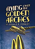Flying over the Golden Arches, Don Conley, 1592983499