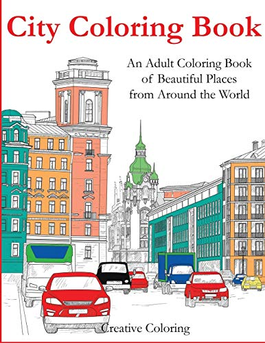 Pdf Crafts City Coloring Book: An Adult Coloring Book of Beautiful Places from Around the World (Adult Coloring Books)