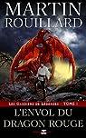 Les Gardiens de Légendes, tome 1 : L'Envol du Dragon Rouge par Rouillard