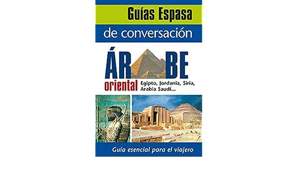 Guía de conversación árabe oriental: ESPASA: 9788467027518: Amazon.com: Books