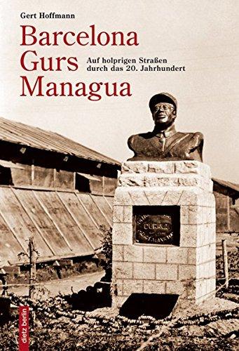 Barcelona - Gurs - Managua: Auf holprigen Straßen durch das 20. Jahrhundert