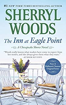 The Inn at Eagle Point (A Chesapeake Shores Novel) by [Woods, Sherryl]