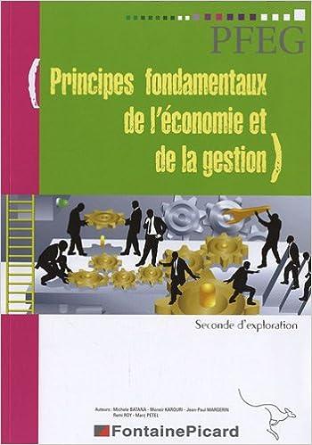 Lire eBooks Best sellers PFEG, Principes fondamentaux de l'économie et de la gestion, Seconde d'exploration PDF MOBI by Michèle Batana,Moneir Karouri,Jean-Paul Margerin 2744621633